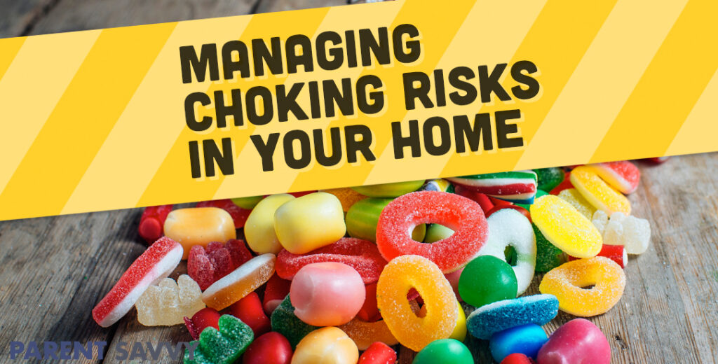 managing choking risks in your home